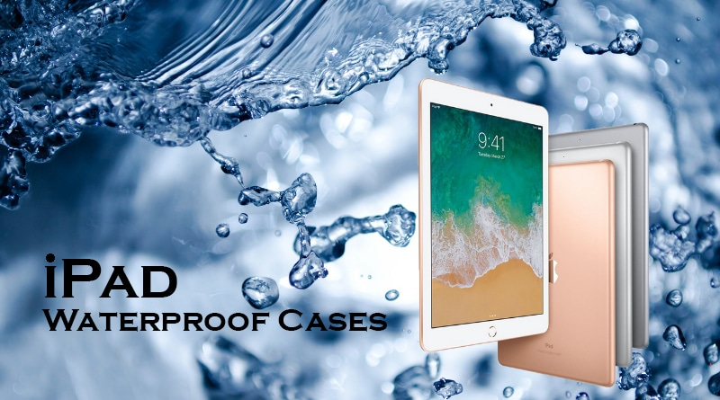 Waterproof iPad case – Tough protection in all-weather conditions