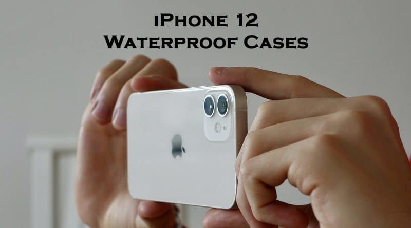 Waterproof case for iPhone 12, Mini, Pro, Pro-Max